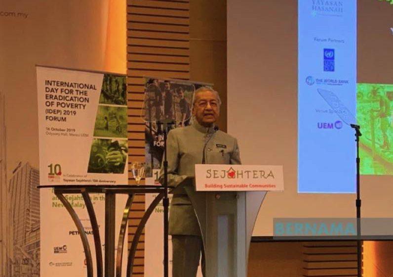 Pengagihan kekayaan dan pembasmian kemiskinan perlu perhatian rapi – Mahathir